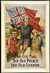 MIKAN 2895721 Le vieux drapeau, les vieux principes, le vieux chef (Sir John A. Macdonald)   [The Old Flag - The Old Policy - The Old Leader - Sir John A. Macdonald]: campagne électorale de 1891 1891 [67 KB, 401 X 580]