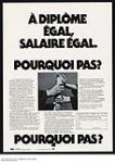 MIKAN 3929225 Année Internationale de la Femme - À diplôme égal, salaire égal. Pourquoi pas?  1975. [Année Internationale de la Femme - À diplôme égal, salaire égal. Pourquoi pas?, 1975.]