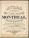 MIKAN 3933635 Atlas of the city and island of Montreal, including the counties of Jacques Cartier and Hochelaga, 1879  1879. (Title page) [Atlas of the city and island of Montreal, including the counties of Jacques Cartier and Hochelaga, 1879, 1879.]