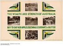 MIKAN 2845091 The Wealth and Strength of Australia, buy today her apples, sultanas, currants & butter. 1926-1934 [The Wealth and Strength of Australia, buy today her apples, sultanas, currants & butter., 1926-1934]