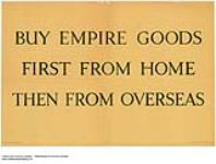 MIKAN 2845147 Buy Empire Goods First from Home Then from Overseas. 1926-1934 [Buy Empire Goods First from Home Then from Overseas., 1926-1934]