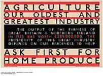MIKAN 2845334 Agriculture Our Oldest and Greatest Industry - Ask First for Home Produce. 1926-1934 [199 KB, 1000 X 738]