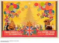 MIKAN 2845244 From Christmas to Christmas May Empire Trade Increase. 1926-1934 [From Christmas to Christmas May Empire Trade Increase., 1926-1934]