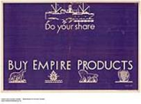 MIKAN 2845281 Do Your Share, Buy Empire Products :  buy Empire products. 1926-1934. [179 KB, 1000 X 738]